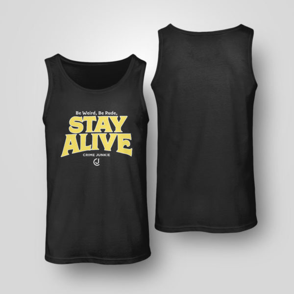 Unisex Tank Top Stay Alive Crime Junkie T Shirt