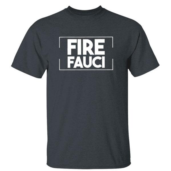 Dark Heather T Shirt Fire Fauci Shirt Fauci Lied Shirt