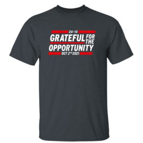 Dark Heather T Shirt Grateful for the opportunity Oct 2nd 2021 shirt