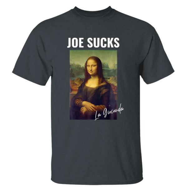 Dark Heather T Shirt Joe Sucks Mona Lisa Anti Biden shirt