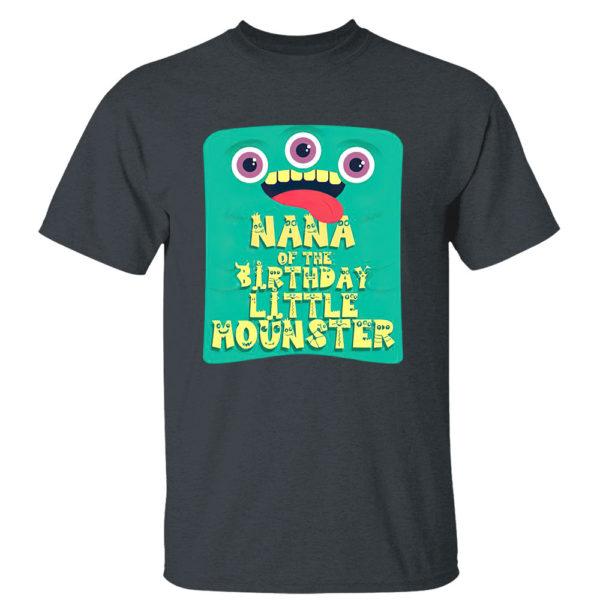 Dark Heather T Shirt Nana Of The Birthday Boy Little Monster shirt