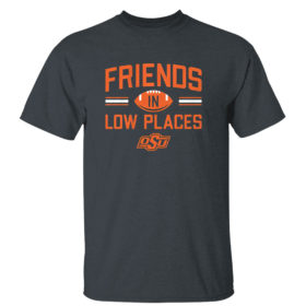 Dark Heather T Shirt Oklahoma State Friends In Low Places Shirt