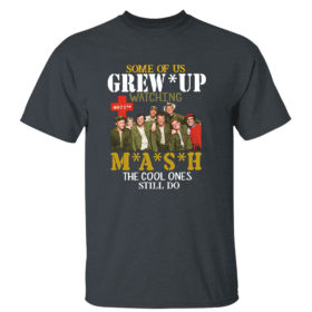 Dark Heather T Shirt SMASH Some of us grew up watching MASH the cool ones still do shirt