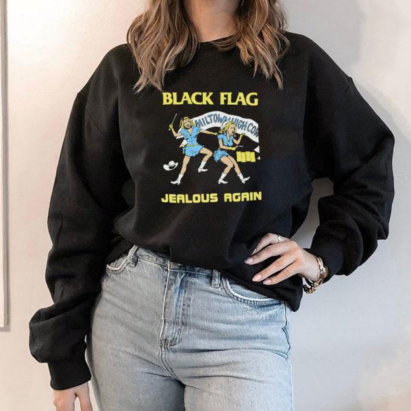 Hoodie Black Flag Jealous Again shirt