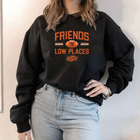 Hoodie Oklahoma State Friends In Low Places Shirt