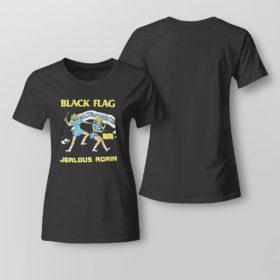 Lady Tee Black Flag Jealous Again shirt