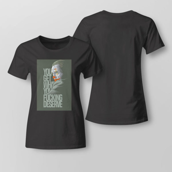 Lady Tee Clown yeezy you get what you deserve white shirt