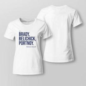 Lady Tee Dave Portnoy Its Brady Belichick Portnoy Robert Kraft Shirt