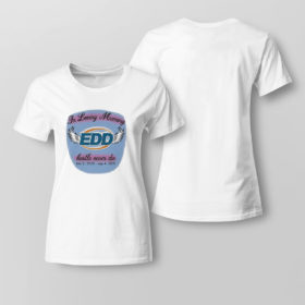 Lady Tee In Loving Memory Hustle Never Die Shirt
