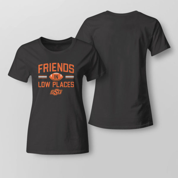 Lady Tee Oklahoma State Friends In Low Places Shirt