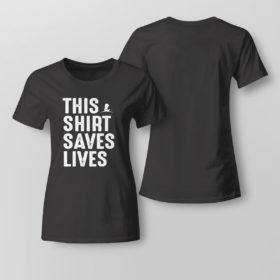 Lady Tee This Shirt Saves Lives Shirt