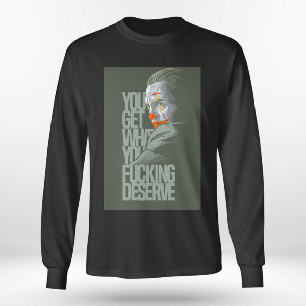 Longsleeve shirt Clown yeezy you get what you deserve white shirt
