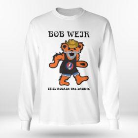 Longsleeve shirt Grateful Dead Bear Bob weir still rockin the short shirt