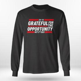Longsleeve shirt Grateful for the opportunity Oct 2nd 2021 shirt