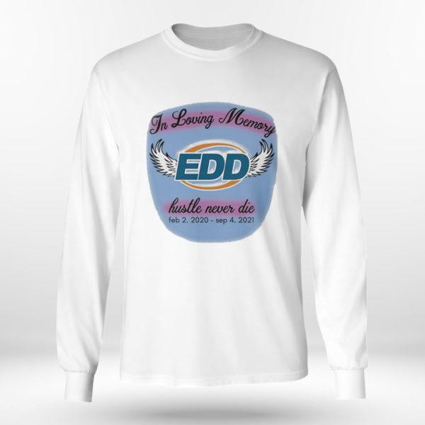 Longsleeve shirt In Loving Memory Hustle Never Die Shirt