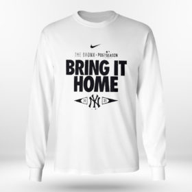 Longsleeve shirt New York Yankees 2021 Postseason the bronx bring it home shirt