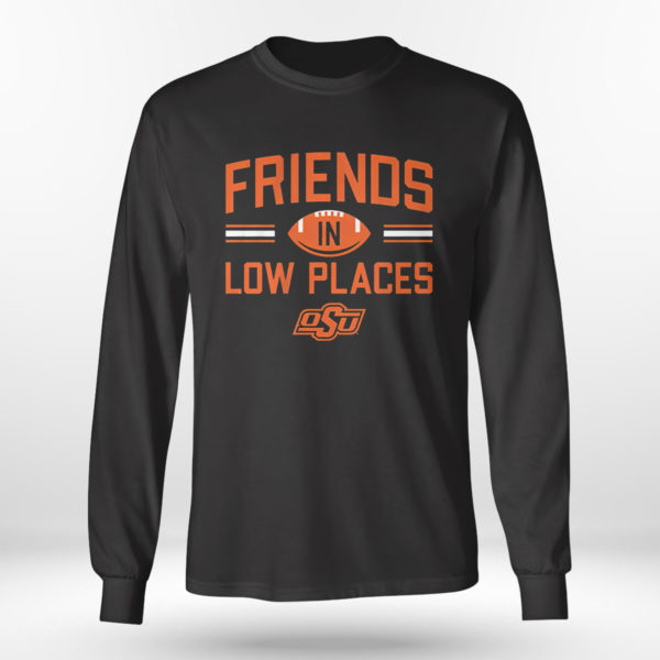 Longsleeve shirt Oklahoma State Friends In Low Places Shirt