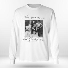 Longsleeve shirt The good times and the bad ones Why dont we shirt
