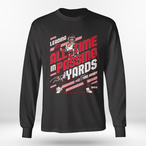 Longsleeve shirt Tom Brady Leading All time In Passing Yards signature Shirt