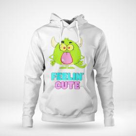 Pullover Hoodie Feelin cute shirt