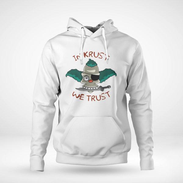 Pullover Hoodie In Krust We Trust t shirt