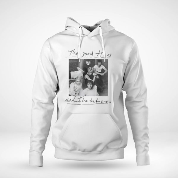 Pullover Hoodie The good times and the bad ones Why dont we shirt