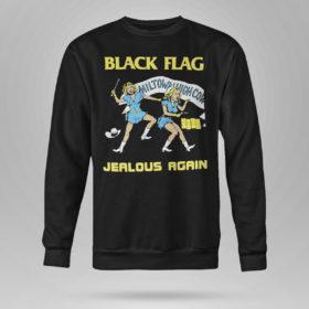 Sweetshirt Black Flag Jealous Again shirt