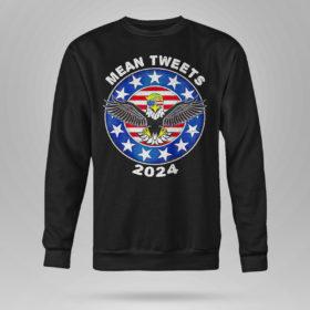 Sweetshirt Donald Trump Eagle mean tweets 2024 American flag shirt 1