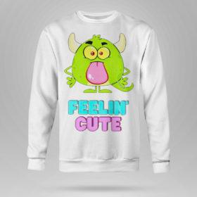 Sweetshirt Feelin cute shirt