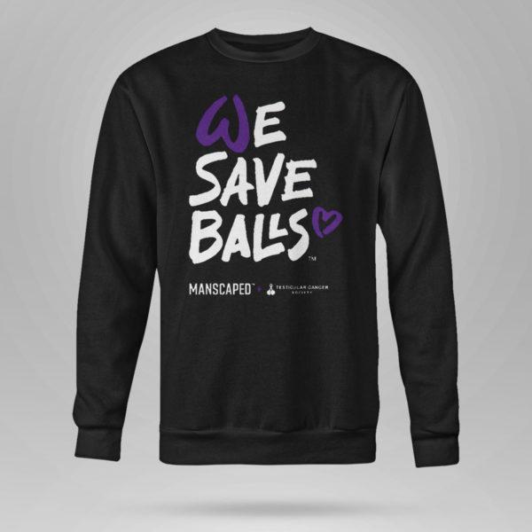 Sweetshirt Manscaped We Save Balls Shirt