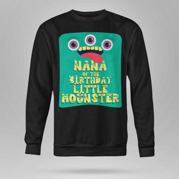 Sweetshirt Nana Of The Birthday Boy Little Monster shirt