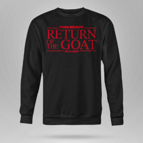 Sweetshirt Tom Brady Return Of The Goat Shirt