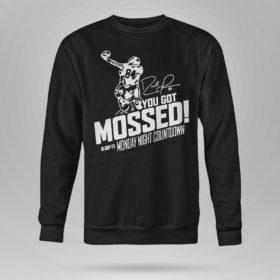 Sweetshirt You Got Mossed Randy Moss Monday Night Countdown Shirt