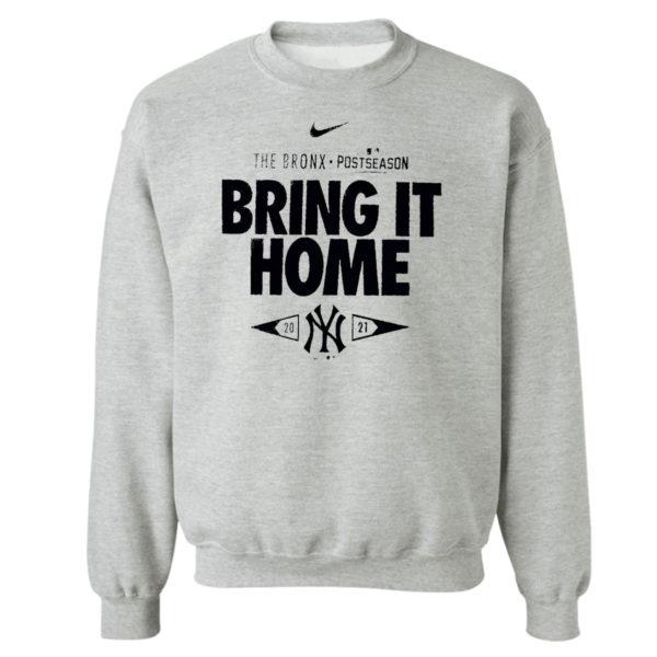 Sweetshirt sport grey New York Yankees 2021 Postseason the bronx bring it home shirt