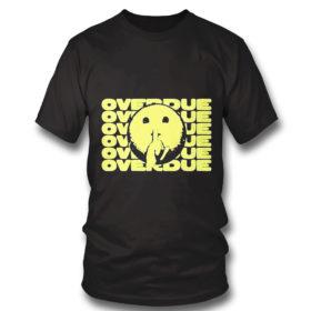 T Shirt Breanna Overdue shirt 1