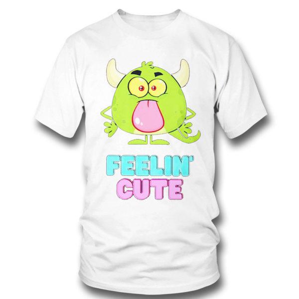 T Shirt Feelin cute shirt