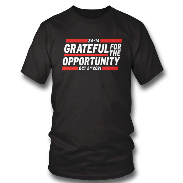 T Shirt Grateful for the opportunity Oct 2nd 2021 shirt