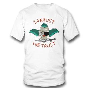 T Shirt In Krust We Trust t shirt