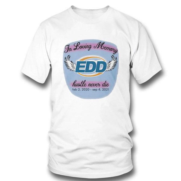 T Shirt In Loving Memory Hustle Never Die Shirt