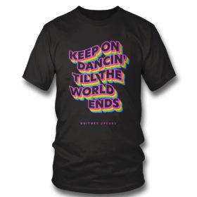 T Shirt Keep on dancin till the world ends Britney Spears shirt