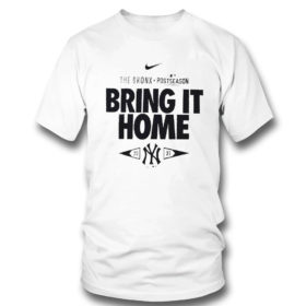 T Shirt New York Yankees 2021 Postseason the bronx bring it home shirt