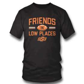 T Shirt Oklahoma State Friends In Low Places Shirt