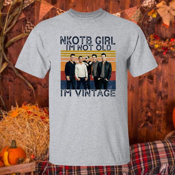 T Shirt Sport grey Nice nKOTB girl Im not old Im vintage shirt