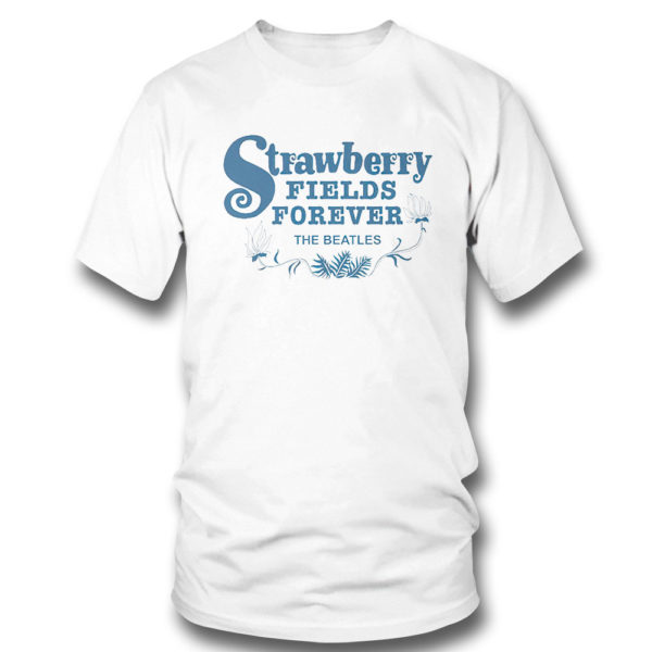 T Shirt Strawberry Fields Forever The Beatles Shirt
