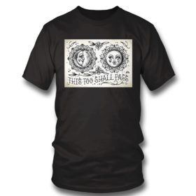 T Shirt This Too Shall Pass Cute Traditional Tattoo Flash T shirt