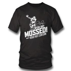 T Shirt You Got Mossed Randy Moss Monday Night Countdown Shirt