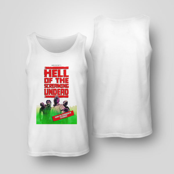 Tank Top Hell of The Screaming Undead shirt hoodie