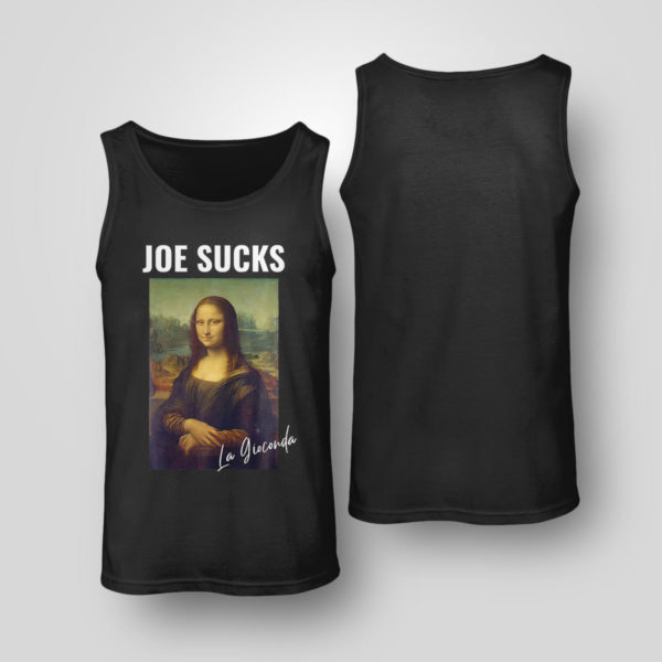 Tank Top Joe Sucks Mona Lisa Anti Biden shirt