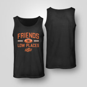 Tank Top Oklahoma State Friends In Low Places Shirt