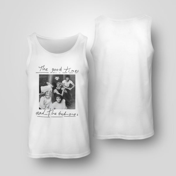 Tank Top The good times and the bad ones Why dont we shirt